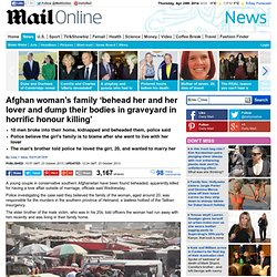 Afghan woman¿s family ¿behead her and her lover and dump their bodies in graveyard in horrific honour killing¿
