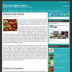GRAVIOLA AND CANCER ~ Graviola fights cancer