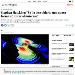 """Ondas gravitacionales: Stephen Hawking: """"Se ha descubierto una nueva forma de mirar al universo"""""""
