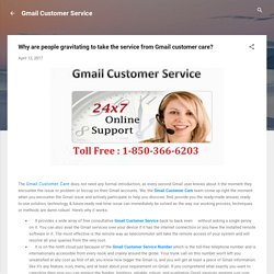 Why are people gravitating to take the service from Gmail customer care?