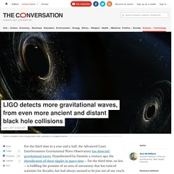 LIGO detects more gravitational waves, from even more ancient and distant black hole collisions