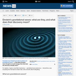 Einstein's gravitational waves: what are they, and what does their discovery mean? - Science