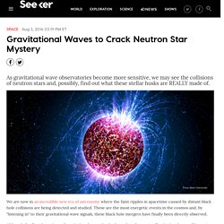 Gravitational Waves to Crack Neutron Star Mystery