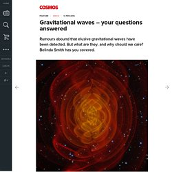 Gravitational waves – your questions answered