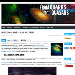 Gravitational Waves: A Black Hole's Fury - From Quarks to Quasars