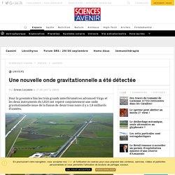 Une nouvelle onde gravitationnelle a été détectée - Sciencesetavenir.fr