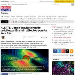 ALERTE. L'onde gravitationnelle prédite par Einstein détectée pour la 1ère fois