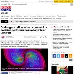 Ondes gravitationnelles : comment la collision de 2 trous noirs a fait vibrer l'Univers