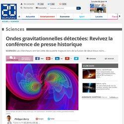 Ondes gravitationnelles détectées: Revivez la conférence de presse historique