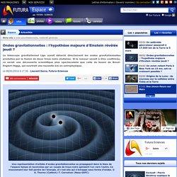 Ondes gravitationnelles : l'hypothèse majeure d'Einstein révélée jeudi ?
