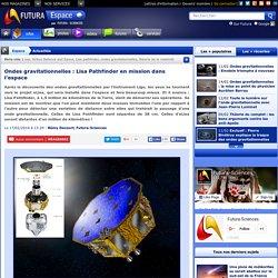 Ondes gravitationnelles : Lisa Pathfinder en mission dans l'espace