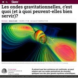 Les ondes gravitationnelles, c'est quoi (et à quoi peuvent-elles bien servir)?