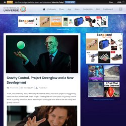 Gravity Control, Project Greenglow and a New Development