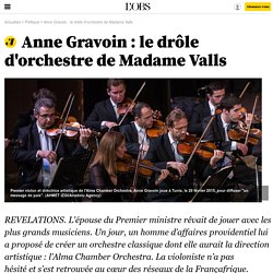 Anne Gravoin : le drôle d'orchestre de Madame Valls - 15 avril 2016