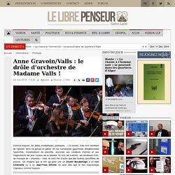 Anne Gravoin/Valls : le drôle d'orchestre de Madame Valls