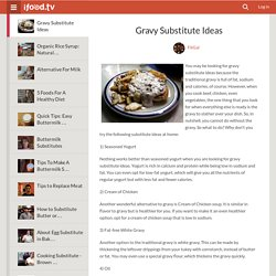 Gravy Substitute Ideas by FitGal