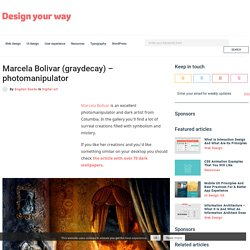 Marcela Bolivar (graydecay) – photomanipulator | Design your way