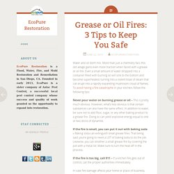 Grease or Oil Fires: 3 Tips to Keep You Safe