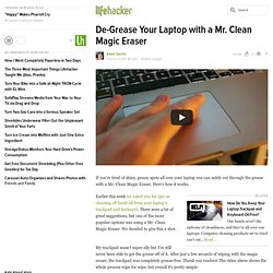 De-Grease Your Laptop with a Mr. Clean Magic Eraser