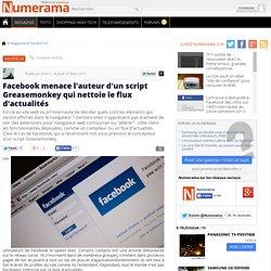 Facebook menace l'auteur d'un script Greasemonkey qui nettoie le