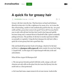 A quick fix for greasy hair. Greasy/ oily hair ruins the day. That…
