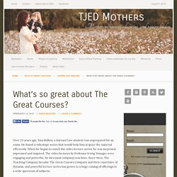 What's so great about The Great Courses? – TJED Mothers