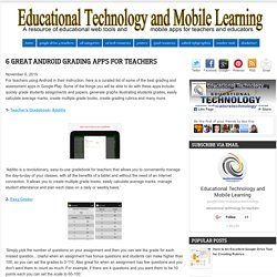 Educational Technology and Mobile Learning: 6 Great Android Grading Apps for Teachers