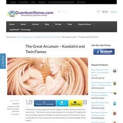 The Great Arcanum - Kundalini and Twin Flames