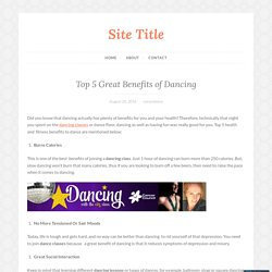 Top 5 Great Benefits of Dancing – Site Title