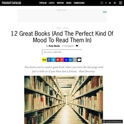 12 Great Books (And The Perfect Kind Of Mood To Read Them In)