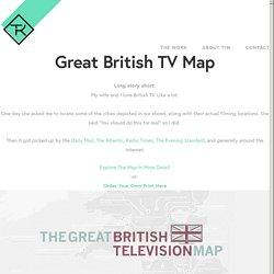 Great British TV Map — Tim Ritz Graphic Design
