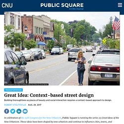 Great Idea: Context-based street design