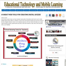 Educational Technology and Mobile Learning: 10 Great Web Tools for Creating Digital Quizzes
