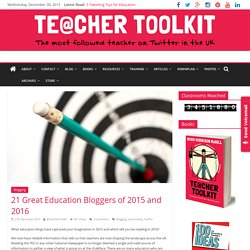 21 Great Education Bloggers of 2015 and 2016
