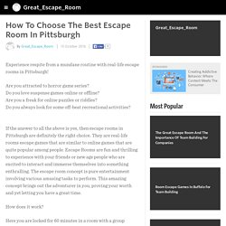 How To Choose The Best Escape Room In Pittsburgh