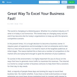 Great Way To Excel Your Business Fast!