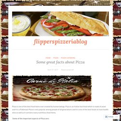 Some great facts about Pizza – flipperspizzeriablog