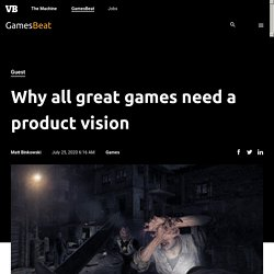 Why all great games need a product vision