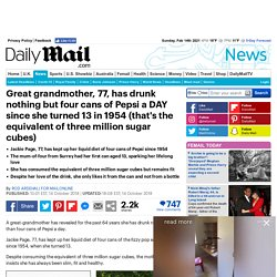 Great grandmother, 77, has drunk nothing other than four cans of Pepsi since 1954