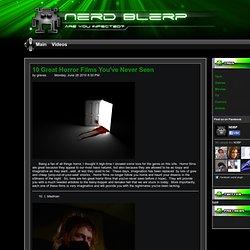 Nerd Blerp - 10 Great Horror Films You've Never Seen