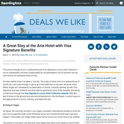A Great Stay at the Aria Hotel with Visa Signature Benefits - Deals We Like