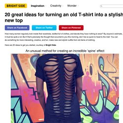 20great ideas for turning anold T-shirt into astylish new top
