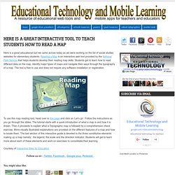 Educational Technology and Mobile Learning: Here Is A great Interactive Tool to Teach Students How to Read A Map