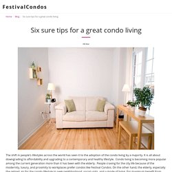 Six sure tips for a great condo living - FestivalCondos