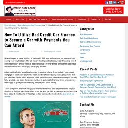 How To Utilize Bad Credit Car Finance to Secure a Car with Payments You Can Afford