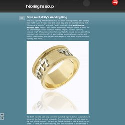 Great Aunt Molly's Wedding Ring - hebrings's soup
