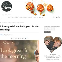 How to look great in the morning - 6 beauty tricks - StumbleUpon