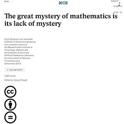 The great mystery of mathematics is its lack of mystery