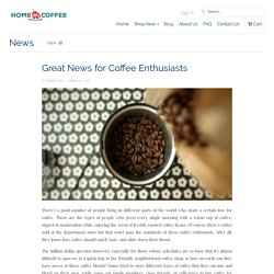 Great News for Coffee Enthusiasts
