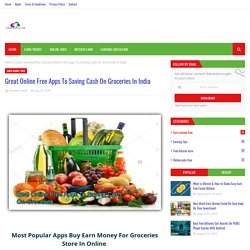Great Online Free Apps To Saving Cash On Groceries In India